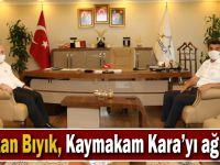 Başkan Bıyık, Kaymakam Kara'yı ağırladı