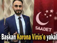 Genç Başkan Korona Virüs'e yakalandı!