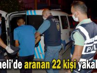 Kocaeli'de aranan 22 kişi yakalandı