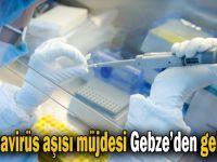 Koronavirüs aşısı müjdesi Gebze'den gelecek!