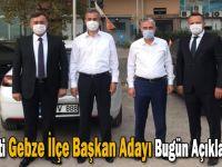 AK Parti Gebze İlçe Başkan Adayı Bugün Açıklanacak!