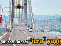 Osmangazi Köprüsü'nden ''icra'' yağıyor!