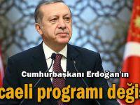 Cumhurbaşkanı Erdoğan'ın Kocaeli programı değişti!