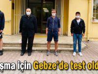 Yarışma için Gebze'de test oldular