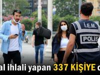 Maske takmayan 288 kişiye ceza kesildi