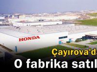 Honda, Çayırova'da ki o fabrikasını sattı!