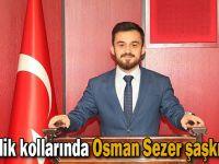 Gençlik kollarında Osman Sezer şaşkınlığı!