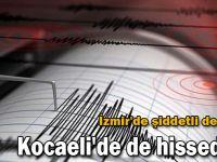 İzmir'de şiddetli deprem! Kocaeli'de de hissedildi