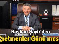 Başkan Şayir'den Öğretmenler Günü mesajı