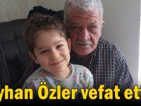 Ayhan Özler vefat etti!
