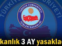 İçişleri Bakanlığı 3 ay yasakladı