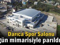 Darıca spor salonu özgün mimarisi ile parıldıyor