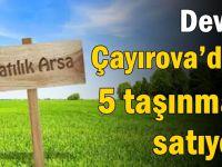 Devlet Çayırova'daki 5 taşınmazı satıyor!