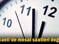 Kocaeli'de mesai saatleri değişti
