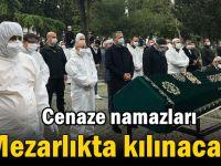 Cenaze namazları mezarlıkta kılınacak!