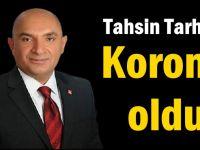 CHP'li Tarhan'da korona oldu