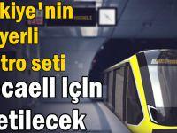 Türkiye'nin ilk yerli metro seti Kocaeli için üretilecek
