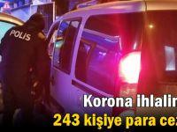 Korona ihlalinden 243 kişiye para cezası