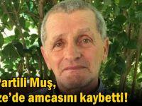 AK Partili Muş, Gebze'de amcasını kaybetti!