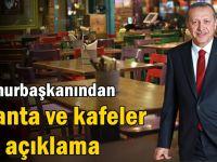 Cumhurbaşkanından lokanta ve kafeler için açıklama