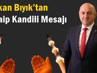 Başkan Bıyık'tan Regaip Kandili Mesajı