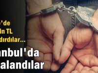 215 bin TL dolandırdılar…İstanbul'da yakalandılar