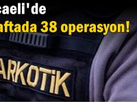 Kocaeli'de 1 haftada 38 operasyon!
