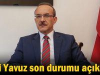 Vali Yavuz son durumu açıkladı