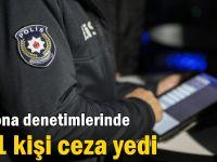 Korona denetimlerinde 411 kişi ceza yedi