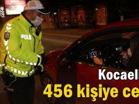 Sokağa çıkma yasağını delen 456 kişiye ceza!