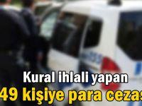 Kovid-19 tedbirlerine uymayan 449 kişiye para cezası