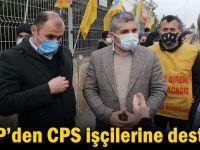 CHP'den CPS işçilerine destek!