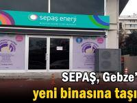 SEPAŞ, Gebze'deki yeni binasına taşındı!