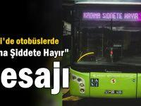 Otobüslerde 'Kadına şiddete hayır' mesajı