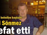 Eski belediye başkanı Ali Sönmez  vefat etti
