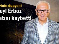 Süheyl Erboz hayatını kaybetti