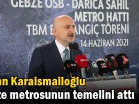 Bakan Karaismailoğlu Gebze metrosunun temelini attı