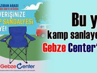 Gebze Center, kamp sandalyesi hediye ediyor