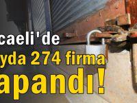 Kocaeli'de 6 ayda 274 firma kapandı
