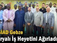 MÜSİAD Gebze Nijeryalı İş Heyetini Ağırladı