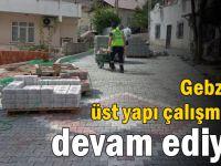 Gebze'de Üst Yapı Çalışmaları Devam Ediyor