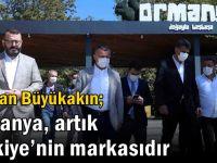 Başkan Büyükakın; ''Ormanya, artık Türkiye'nin markasıdır''