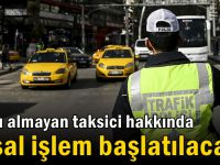 Yolcu almayan taksici hakkında yasal işlem başlatılacak!