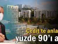 Cedit'te anlaşma yüzde 90'ı aştı