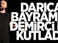 Darıca Bayramı'nı Demirci ile kutladı