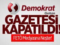 Demokrat Gebze Gazetesi kapatıldı