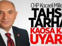 Tahsin Tarhan kaosa karşı uyardı