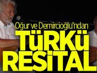 Oğur ve Demircioğlu'ndan türkü resitali