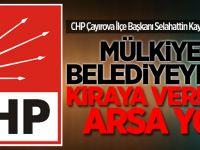 Chp Çayırova İlçe Başkanı Selahattin Kaya'dan Açıklama