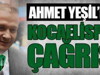 Ahmet Yeşilden Kocaelispor Çağrısı